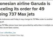 印尼鹰航宣布取消49架波音737MAX8订单